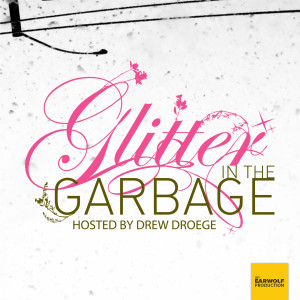Glitter in the Garbage