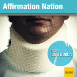 Affirmation Nation with Bob D