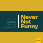 Never Not Funny: The Jimmy Pardo