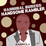 Hannibal Buress: Handsome Rambler