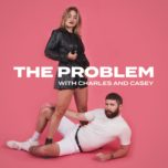 The Problem with Charles & Casey