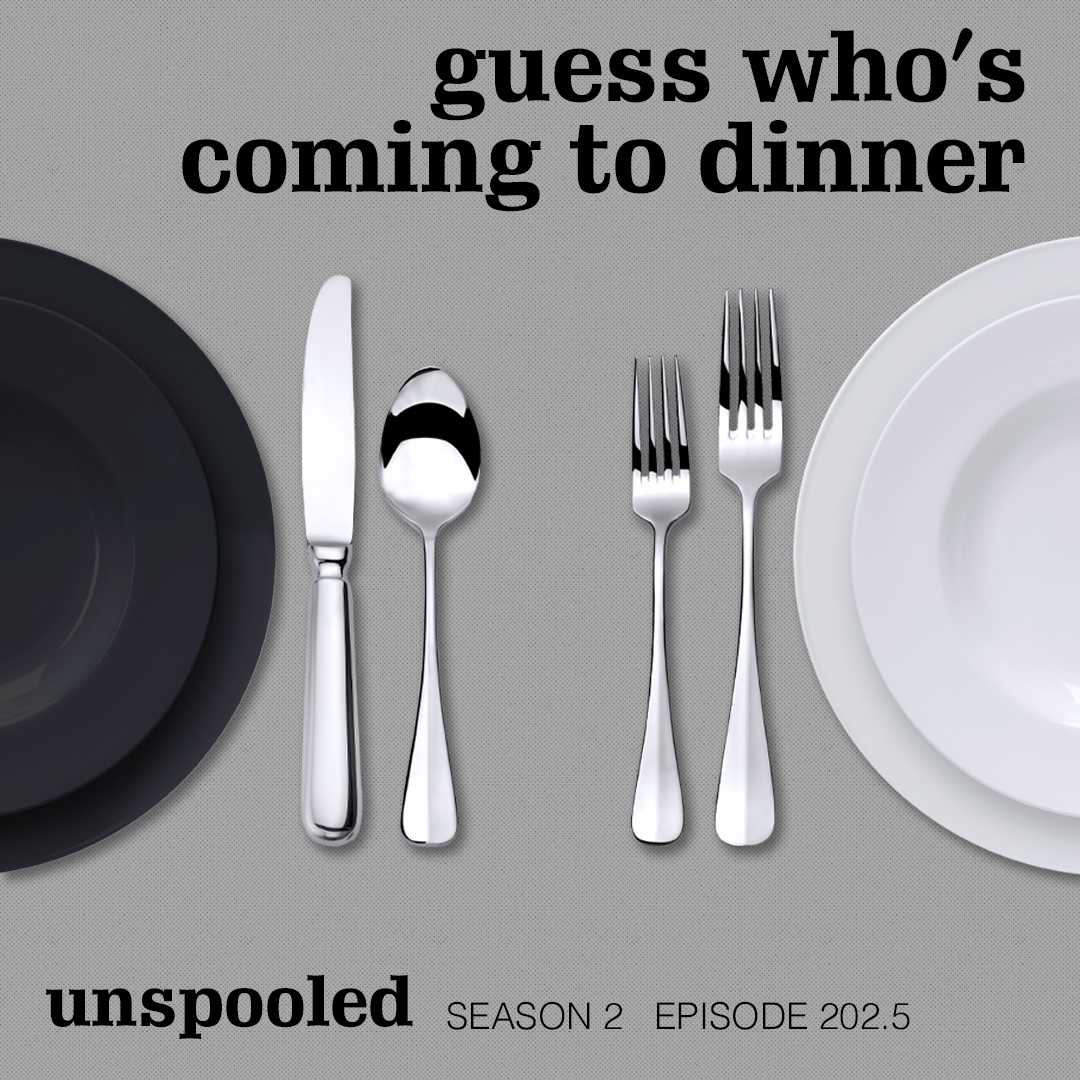 202.5-unspooled-guess-whos-coming-to-din