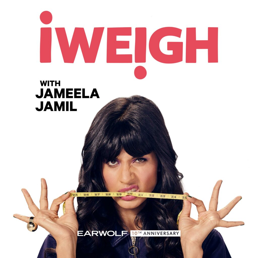 I Weigh with Jameela Jamil podcast on Earwolf